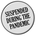 Suspended During the Pandemic